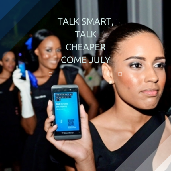TALK SMART, TALK CHEAPERCOME JULY